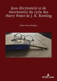 Jeux d'écriture(s) et de réécriture(s) du cycle des Harry Potter de J.K. Rowling