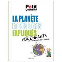 La planète et ses défis expliqués aux enfants et aux grands aussi parfois !