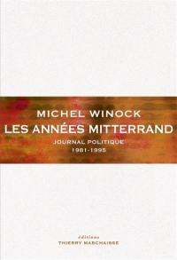 Journal politique. Volume 2, Les années Mitterrand