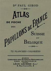 Atlas de poche des papillons de France, Suisse et Belgique les plus répandus : avec description de leurs chenilles et chrysalides et étude d'ensemble sur les papillons