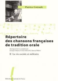 Répertoire des chansons françaises de tradition orale. Volume 2, Le mariage, la vie sociale et militaire, l'enfance