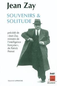 Souvenirs et solitude. Jean Zay, ministre de l'intelligence française