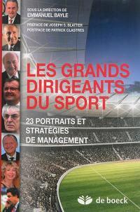 Les grands dirigeants du sport : 23 portraits et stratégies de management