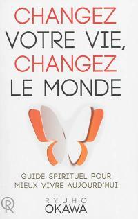 Changez votre vie, changez le monde