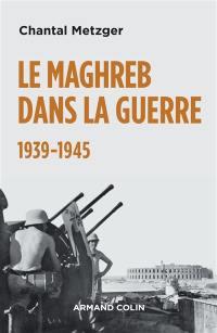 Le Maghreb dans la guerre