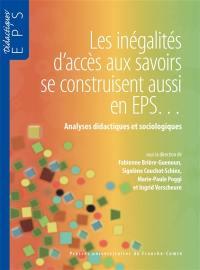 Les inégalités d'accès aux savoirs se contruisent aussi en EPS... : analyses didactiques et sociologiques