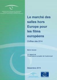Le marché des salles hors Europe pour les films européens : chiffres clés 2014