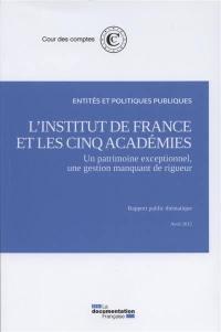 L'Institut de France et les cinq académies : un patrimoine exceptionnel, une gestion manquant de rigueur : rapport public thématique, avril 2015