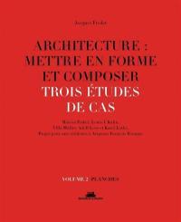 Architecture, mettre en forme et composer. Volume 2, Planches