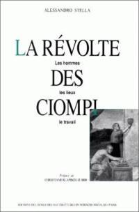 La Révolte des Ciompi : les hommes, les lieux, le travail