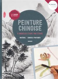 Peinture chinoise : 8 modèles étape par étape : matériel, conseils pratiques