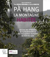 Pà Hang, la montagne habitée