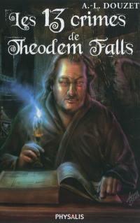 Les 13 crimes de Théodem Falls
