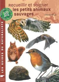 Recueillir et soigner les petits animaux sauvages