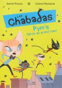 Les Chabadas. Volume 1, Pym's, héros au grand coeur