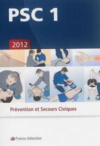 PSC 1 : prévention et secours civiques : 2012