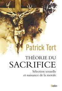 Théorie du sacrifice : sélection sexuelle et naissance de la morale