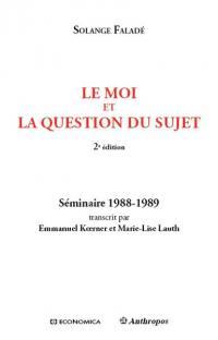 Le moi et la question du sujet : séminaire 1988-1989