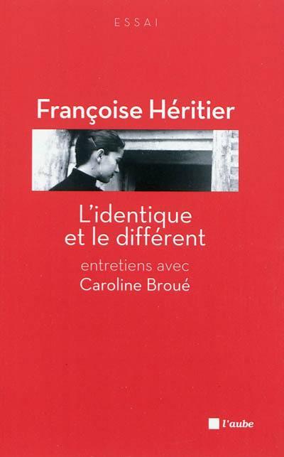 L'identique et le différent : entretiens avec Caroline Broué