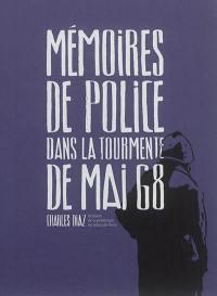 Mémoires de police : dans la tourmente de mai 68 : archives de la préfecture de police de Paris