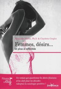 Femmes, désirs... : et plus si affinités