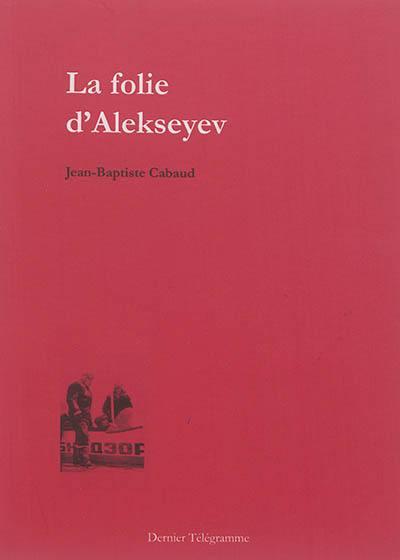 La folie d'Alekseyev