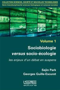 Sociobiologie versus socio-écologie : les enjeux d'un débat en suspens