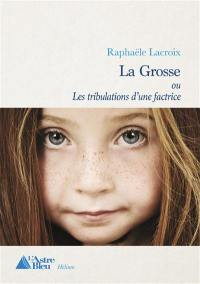 La grosse ou Les tribulations d'une factrice
