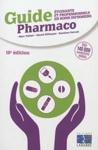Guide pharmaco : étudiants et professionnels en soins infirmiers