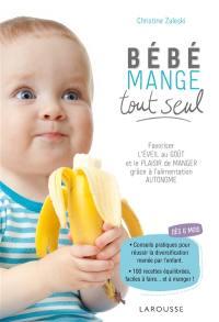 Bébé mange tout seul : favoriser l'éveil au goût et le plaisir de manger grâce à l'alimentation autonome