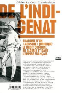 De l'indigénat : anatomie d'un monstre juridique : le droit colonial en Algérie et dans l'Empire français