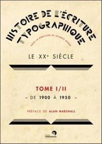Le XXe siècle. Volume 1, De 1900 à 1950