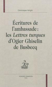 Ecritures de l'ambassade : les Lettres turques d'Ogier Ghiselin de Busbecq