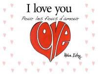 I love you : pour les fous d'amour