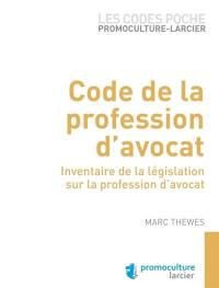 Code de la profession d'avocat : compilation de textes 2015