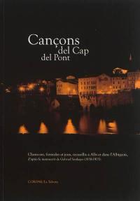 Cançons del cap del pont : chansons, formules et jeux, recueillis à Albi et dans l'Albigeois, d'après le manuscrit de Gabriel Soulages (1838-1903)