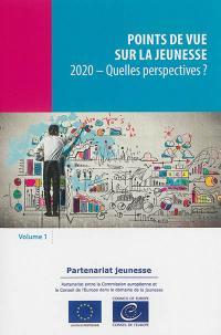 Points de vue sur la jeunesse. Volume 1, 2020, quelles perspectives ?