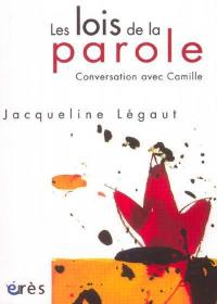 Les lois de la parole : conversation avec Camille