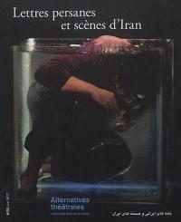 Alternatives théâtrales. n° 132, Lettres persanes et scènes d'Iran