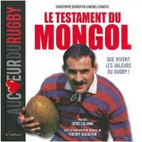 Le testament du Mongol : que vivent les valeurs du rugby !