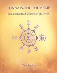 Connais-toi toi-même et tu connaîtras l'univers et les dieux. Volume 1, Mystères et secrets du corps humain