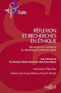 Réflexion et recherches en éthique : mélanges en l'honneur du professeur Christian Hervé