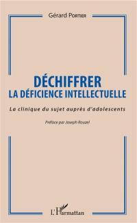 Déchiffrer la déficience intellectuelle