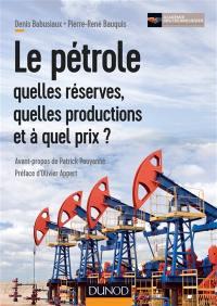 Le pétrole : quelles réserves, quelles productions et à quel prix ?