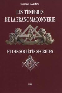 Les ténèbres de la franc-maçonnerie et des sociétés secrètes