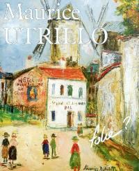 Maurice Utrillo, folie ?