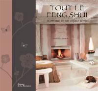 Tout le feng shui : harmonie de son espace de vie