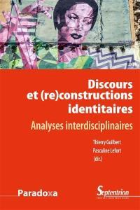 Discours et (re)constructions des identités : analyses interdisciplinaires
