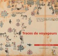 Traces de voyageurs, de l'Orient au Mexique : exposition, Dole, Médiathèque de l'Hôtel-Dieu, 15 septembre 2012-19 janvier 2013