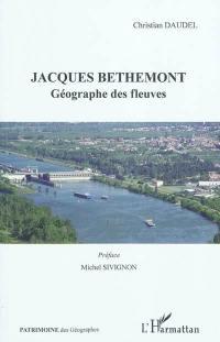 Jacques Bethemont : géographe des fleuves